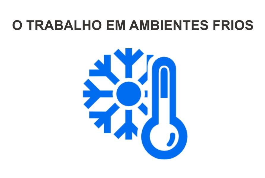 O TRABALHO EM AMBIENTES FRIOS